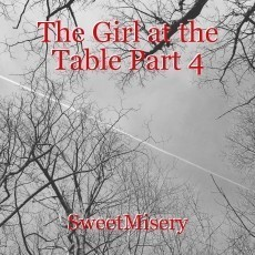 The Girl at the Table Part 4