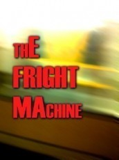 The Fright Machine