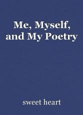 Me, Myself, and My Poetry
