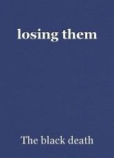 losing them
