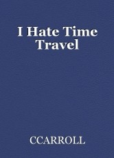 I Hate Time Travel