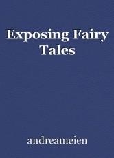 Exposing Fairy Tales