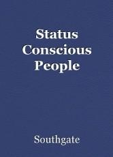 Status Conscious People