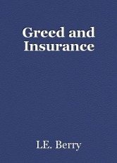 Greed and Insurance