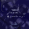 Venice Newman : The Tribe of Magic