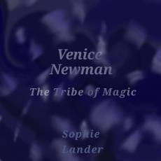 Venice Newman : The Tribe of Magic