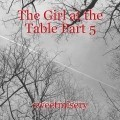 The Girl at the Table Part 5