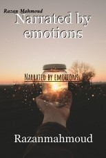 Narrated by emotions