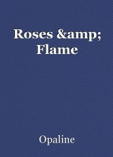 Roses & Flame