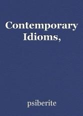Contemporary Idioms,