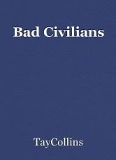 Bad Civilians