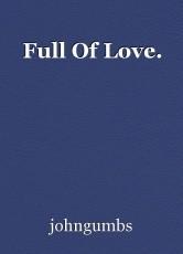 Full Of Love.