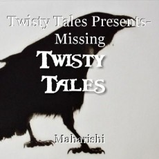 Twisty Tales Presents- Missing