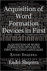 Acquisition of Word Formation Devices in First & Second Languages: Morphological Cross-linguistic Influence