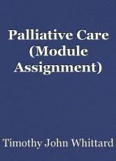 Palliative Care (Module Assignment)