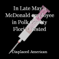 In Late May a McDonald employee in Polk County Florida tested positive for Hepatitis A.