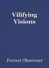 Vilifying Visions