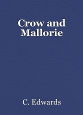 Crow and Mallorie