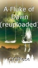 A Fluke of Dawn (reuploaded)