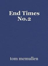 End Times No.2