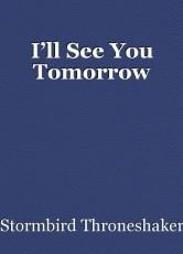I'll See You Tomorrow