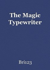 The Magic Typewriter