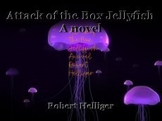 Attack of the Box Jellyfish A novel