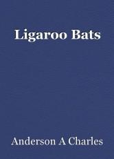 Ligaroo Bats