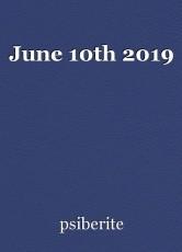 June 10th 2019