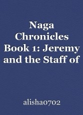 Naga Chronicles Book 1: Jeremy and the Staff of Reckoning