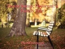 Desire & Decorum: a Family Tale.