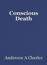 Conscious Death
