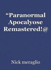 """Paranormal Apocalyose Remastered!@"