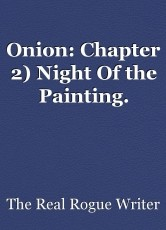 Onion: Chapter 2) Night Of the Painting.