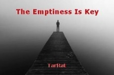 The Emptiness Is Key