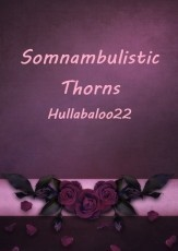 Somnambulistic Thorns