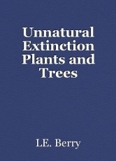 Unnatural Extinction Plants and Trees