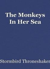 The Monkeys In Her Sea