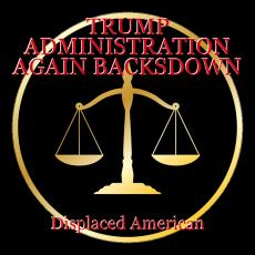 TRUMP ADMINISTRATION AGAIN BACKSDOWN