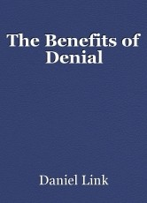 The Benefits of Denial