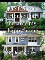The Hideous House that became my happy home