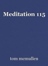 Meditation 115