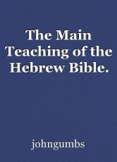 The Main Teaching of the Hebrew Bible.