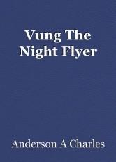 Vung The Night Flyer