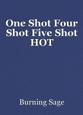 One Shot Four Shot Five Shot HOT