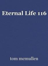Eternal Life 116