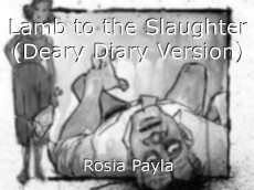 Lamb to the Slaughter (Deary Diary Version)