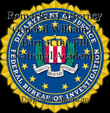 Remarks of Attorney General William P. Barr at the FBI National Academy Graduation Ceremony Quantico, VA