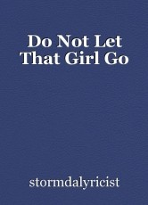Do Not Let That Girl Go