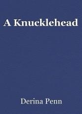 A Knucklehead